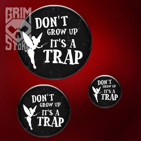 Don't grow up - przypinka