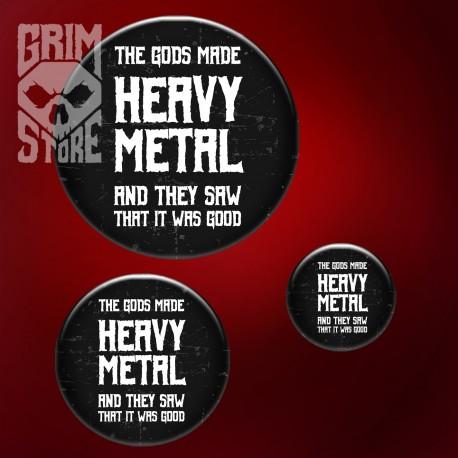 Gods made Heavy Metal - przypinka