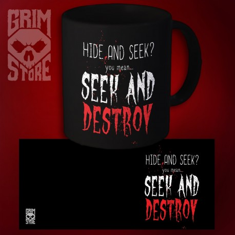 Seek and Destroy - mug 330 ml