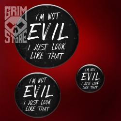I'm not Evil - przypinka