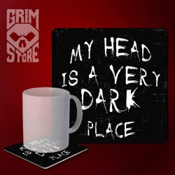 My head is a very dark place - mug coaster