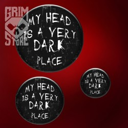My head is a very dark place - pin