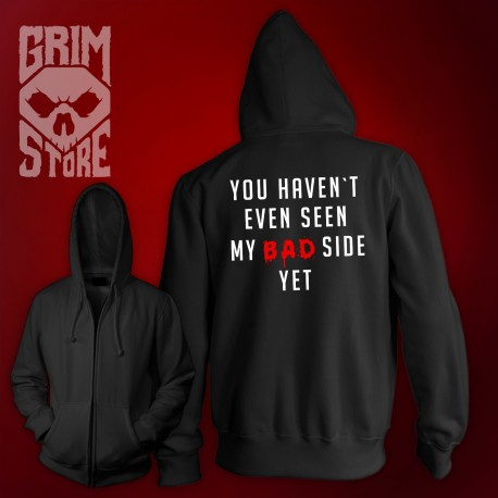 You haven't seen my bad side yet - thin hoodie