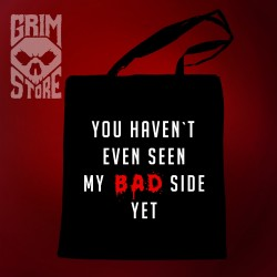 You haven't seen my bad side yet - eco bag
