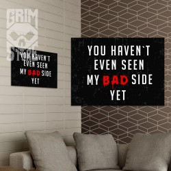 You haven't seen my bad side yet - poster