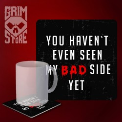 You haven't seen my bad side yet - mug coaster