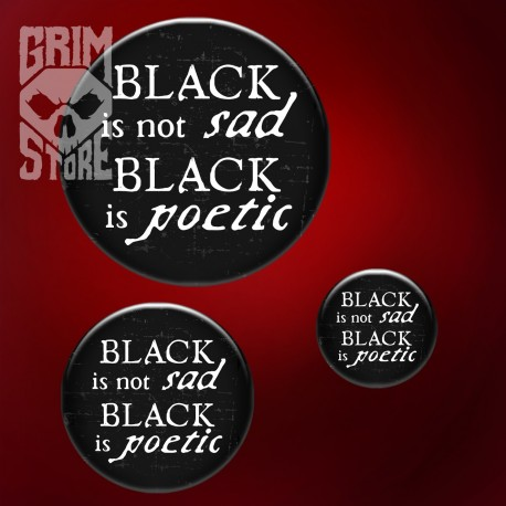 Black is not sad  - pin