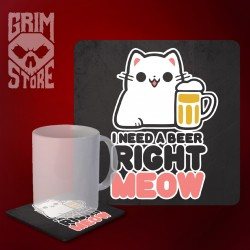 I need a beer right meow - mug coaster