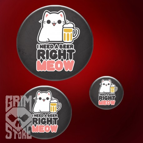 I need a beer right meow - pin